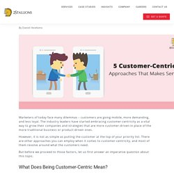 5 Customer-Centric Approaches That Makes Sense