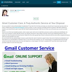 Gmail Customer Care: A Truly Authentic Service at Your Disposal : miadyson