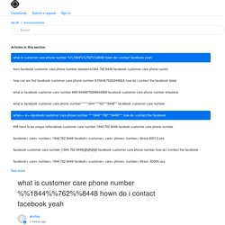 what is customer care phone number %%1844%%762%%8448 hown do i contact facebook yeah – SEO8