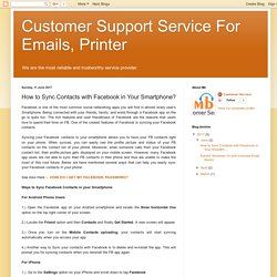 Customer Support Service For Emails, Printer: How to Sync Contacts with Facebook in Your Smartphone?
