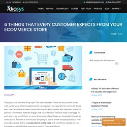6 Things that Every Customer Expects from Your Ecommerce Store