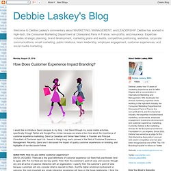 Debbie Laskey's Blog: How Does Customer Experience Impact Branding?