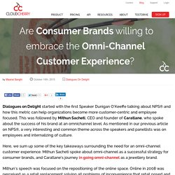 Omni-Channel Customer Experience for Consumer Brands