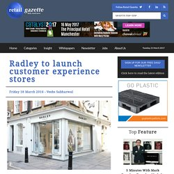 Radley to launch customer experience stores - Retail Gazette