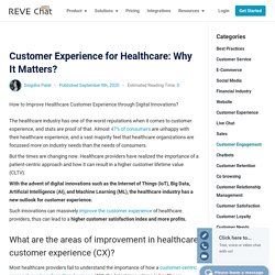 Customer Experience for Healthcare: Why It Matters?