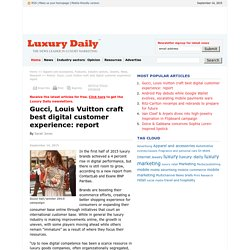 Gucci, Louis Vuitton craft best digital customer experience: report - Luxury Daily - Research