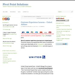 Customer Experience Lessons – United Airlines | Pivot Point Solutions | Pragmatic Approaches to Improving the Customer Experience