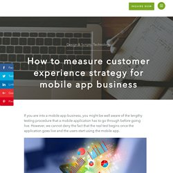 How to measure customer experience strategy for mobile app business
