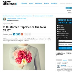 Is Customer Experience the New CRM?