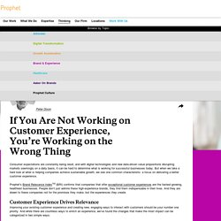 If You Are Not Working On Customer Experience, You're Working On the Wrong Thing