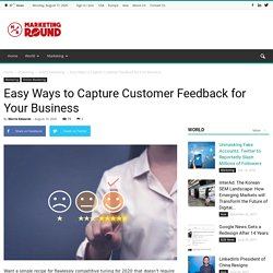 Easy Ways to Capture Customer Feedback for Your Business