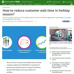 How to reduce customer wait time in holiday season?