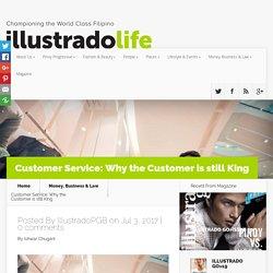 Customer Service: Why the Customer is still King - Illustrado Magazine - Filipino Abroad