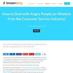How to Deal with Angry People (or Wisdom from the Customer Service Industry) - Real-time chat for online hiring & networking