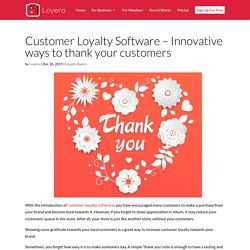 Customer Loyalty Software - Innovative ways to thank your customers - Loyera