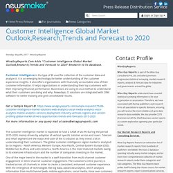 Customer Intelligence Global Market Outlook,Research,Trends and Forecast to 2020