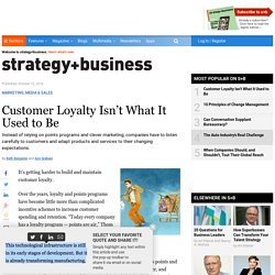 Customer Loyalty Isn't What It Used to Be