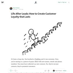Life After Leads: How to Create Customer Loyalty that Lasts — Life Learning