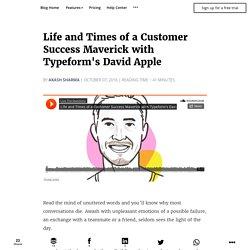 Life and Times of a Customer Success Maverick with Typeform's David Apple