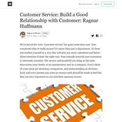 Customer Service: Build a Good Relationship with Customer: Ragnar Huffmann