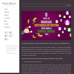 5 Ways to Customer Retention with Social Media - Scroll Mantra