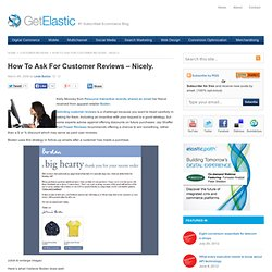 How To Ask For Customer Reviews – Nicely. « Get Elastic Ecommerce Blog