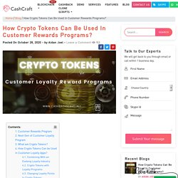 How Crypto Tokens Can Be Used In Customer Rewards Programs?