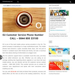 O2 Customer Service Number - 0844 800 33100 - O2 Contact Number