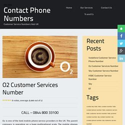 O2 Customer Service Contact Number - 0844 800 33100
