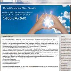 Gmail Customer Care Service: Are you not getting any new email in your Gmail account? GO ahead with Gmail Customer Care