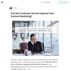 Can Your Customer Service Improve Your Content Marketing?