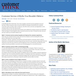 Customer Service: 4 Myths You Shouldn't Believe