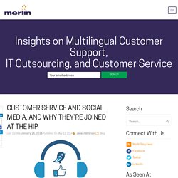 Customer Service and Social Media, and Why They're Joined at the Hip