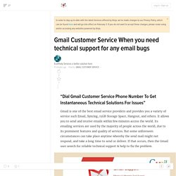 Gmail Customer Service When you need technical support for any email bugs