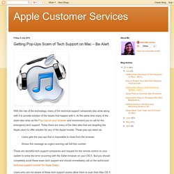 Apple Customer Services: Getting Pop-Ups Scam of Tech Support on Mac – Be Alert