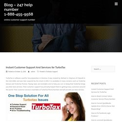 Instant Customer Support And Services for TurboTax - Blog - 247 help number 1-888-455-9568