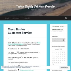 Cisco Router Customer Service – Techno Rights Solution Provider
