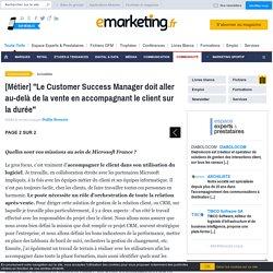 """""""Le Customer Success Manager doit aller au-delà de la vente en accompagnant le client sur la durée"""""""