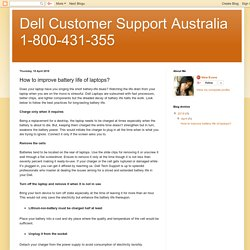 Dell Customer Support Australia 1-800-431-355: How to improve battery life of laptops?
