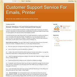 Customer Support Service For Emails, Printer: Solved: Windows 10 and Comcast Email Issues