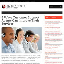 4 Ways Customer Support Agents Can Improve Their Services