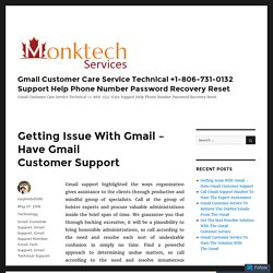 Getting Issue With Gmail – Have Gmail Customer Support – Gmail Customer Care Service Technical +1-806-731-0132 Support Help Phone Number Password Recovery Reset