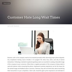 Customer Hate Long Wait Times - Receptionist