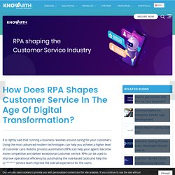 How does RPA shapes customer service in the age of Digital Transformation?