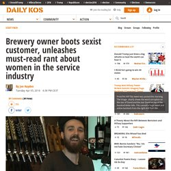 Brewery owner boots sexist customer, unleashes must-read rant about women in the service industry