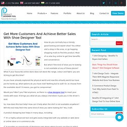 Get More Customers And Achieve Better Sales With Shoe Designer Tool