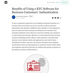 Benefits of Using e KYC Software for Business Customers' Authentication