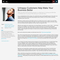 Unhappy Customers Help Make Your Business Better