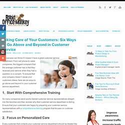 Taking Care of Your Customers: Six Ways to Go Above and Beyond in Customer Service